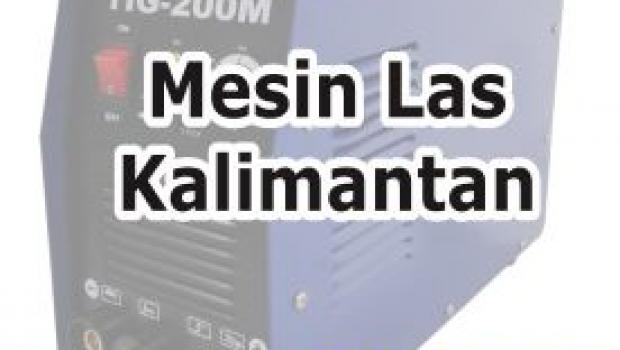 Mesin Las Kalimantan