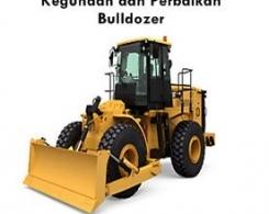 Kegunaan dan Perbaikan Bulldozer